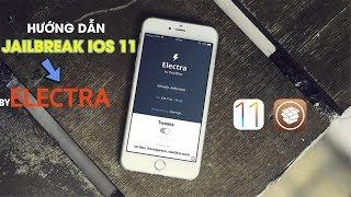 Hướng dẫn Jailbreak iOS 11 trên tất cả iPhone bằng ELECTRA không cần máy tính