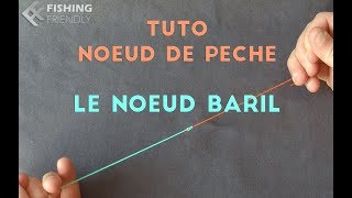 {★FishingFriendly★} ► TUTO – Noeud – Le noeud Baril