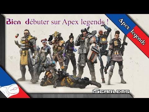 Bien débuter Apex legends FR, Guide et tuto !