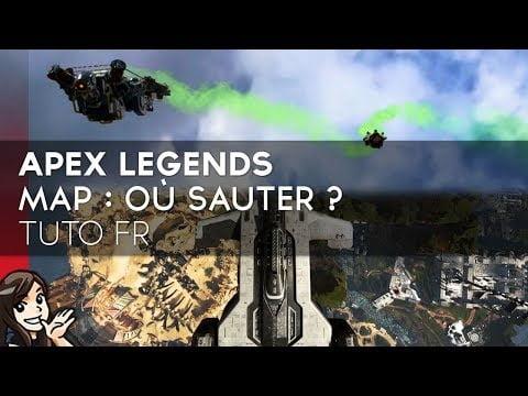 Apex Legends Tuto FR Débutant : Map – Où sauter ?