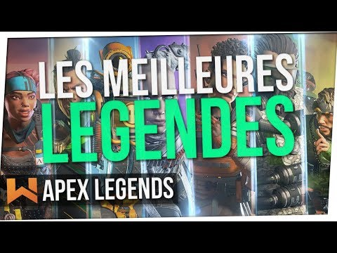 Tuto : Les Meilleures Légendes du Jeu | Apex Legends FR