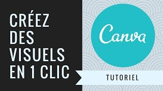 TUTORIEL – CREATION GRAPHIQUE SIMPLIFIEE AVEC CANVA